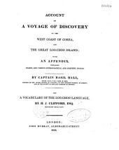 Account of a Voyage of Discovery to the West Coast of Corea and the Great Loo-Choo Island...