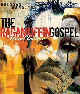 The Ragamuffin Gospel Visual Edition Book