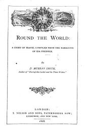 Round the World: A Story of Travel Compiled from the Narrative of Ida Pfeiffer