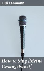 How to Sing  Meine Gesangskunst  Book