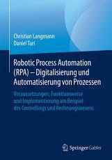 Robotic Process Automation  RPA    Digitalisierung und Automatisierung von Prozessen PDF