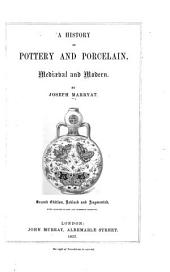 A History of Pottery and Porcelain: Mediæval and Modern