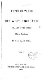 Popular Tales of the West Highlands: Orally Collected, Volume 1