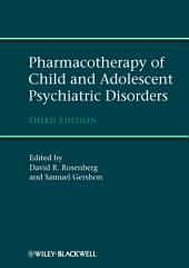 Pharmacotherapy of Child and Adolescent Psychiatric Disorders: Edition 3