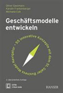 Gesch  ftsmodelle entwickeln   55 innovative Konzepte mit dem St  Galler Business Model Navigator PDF