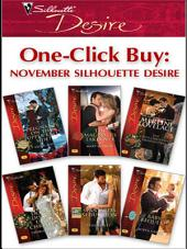 One-Click Buy: November Silhouette Desire: Pregnant on the Upper East Side?\The Magnate's Takeover\The CEO's Christmas Proposition\Do Not Disturb Until Christmas\Spaniard's Seduction\Baby Bequest