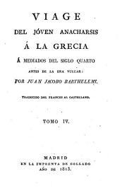 Viage del jóven Anacharsis á la Grecia á mediados del siglo cuarto antes de la era vulgar: Volumen 4