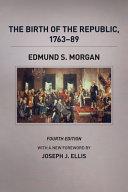 The Birth of the Republic  1763 89  Fourth Edition