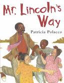 Mr  Lincoln s Way