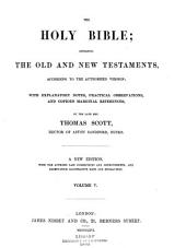 The Holy Bible: Containing the Old and New Testaments ... with ... Notes ...