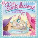 Pinkalicious and Aqua  the Mini Mermaid Book