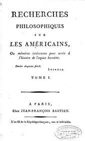 Recherches philosophiques sur les américains ou Mémoires intéressans pour servir á l'histoire de l'espèce humaine: Volume1
