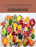 The Insulin Resistance Diet Cookbook Book