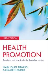 Health Promotion: Principles and practice in the Australian context