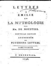 LETTRES À ÉMILIE SUR LA MYTHOLOGIE.: TOME PREMIER, Volume1