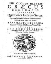 Philologus hebræo-græcus generalis: continens quæstiones hebræo-græcas, quæ circa Novum Test. Græcum fere moveri solent