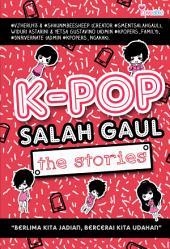 """K-Pop Salah Gaul The Stories: """"Berlima kita jadian, bercerai kita udahan"""