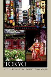 Tokyo A Cultural History