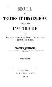 Recueil des traités et conventions conclus par l'Autriche avec les puissances étrangères: depuis 1763 jusqu'à nos jours, Volume30
