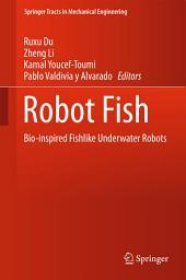 Robot Fish: Bio-inspired Fishlike Underwater Robots
