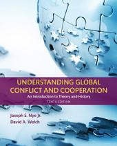 Understanding Global Conflict and Cooperation: An Introduction to Theory and History, Edition 10