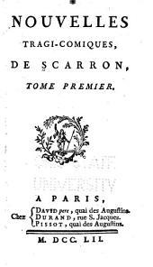 Nouvelles tragi-comiques, de Scarron,: tome premier. [-second].