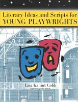 Literary Ideas and Scripts for Young Playwrights PDF