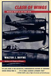 Clash of Wings: World War II in the Air