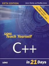 Sams Teach Yourself C++ in 21 Days: Edition 5