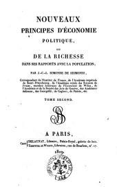 Nouveaux principes d'économie politique, ou De la richesse dans ses rapports avec la population; par J.-C.-L. Simonde de Sismondi ... Tome premier [-second]: Volume2