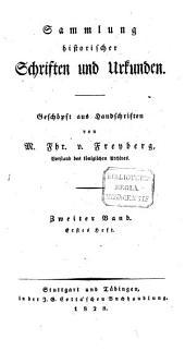 Sammlung historischer Schriften und Urkunden: Geschöpft aus Handschriften, Band 2