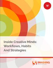 Inside Creative Minds: Workflows, Habits and Strategies