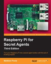 Raspberry Pi for Secret Agents: Edition 3