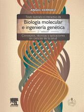 Texto ilustrado e interactivo de biología molecular e ingeniería genética + StudentConsult en español: Conceptos, técnicas y aplicaciones en ciencias de la salud, Edición 2