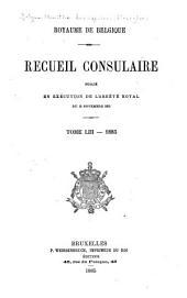 Recueil Consulaire Contenant les Rapports Commerciaux des Agents Belges à L'Étranger: Volume53