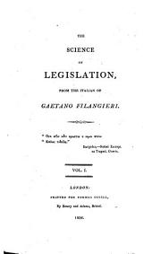 The Science of Legislation: From the Italian of Gaetano Filangieri ...