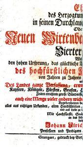 Ehre des Herzogtums Wirtenberg In seinen Durchlauchtigsten Regenten, Oder Neue Wirtenbergische Chronik ...: Nähere Ausführung 1511 - 1525, Band 4