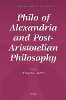 Philo of Alexandria and Post Aristotelian Philosophy PDF