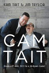 Cam Tait: Disabled? Hell No! I'm a Sit-Down Comic!