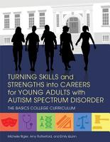 Turning Skills and Strengths into Careers for Young Adults with Autism Spectrum Disorder PDF