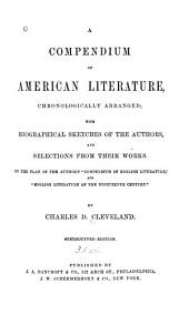 A compendium of American literature: chronologically arranged, with biographical sketches of the authors