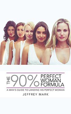 The 90  Perfect Woman Formula