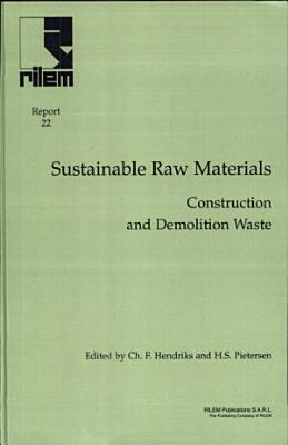 Report 22: Sustainable Raw Materials: Construction and Demolition Waste – State-of-the-Art Report of RILEM Technical Committee 165-SRM