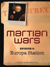 Martian Wars: Europe Station (Episode 9)
