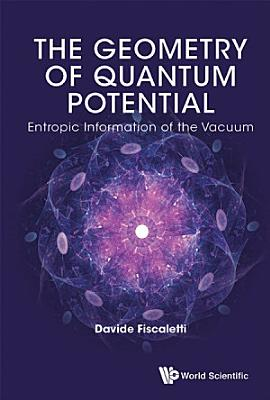 Geometry Of Quantum Potential  The  Entropic Information Of The Vacuum PDF