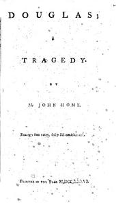 Douglas; a Tragedy. By Mr John Home