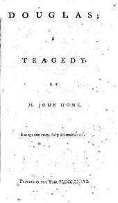 Douglas; a Tragedy. By Mr John Home