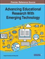 Advancing Educational Research With Emerging Technology PDF