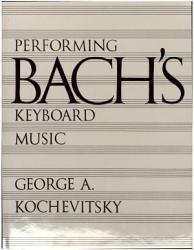 Performing Bach s Keyboard Music PDF