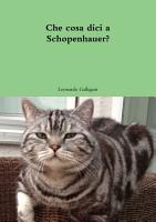Che cosa dici a Schopenhauer  PDF